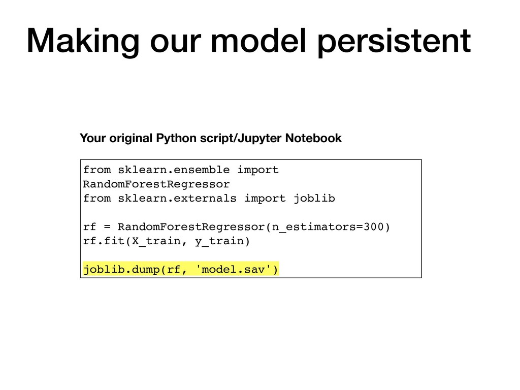 Making our model persistent from sklearn.ensemb...
