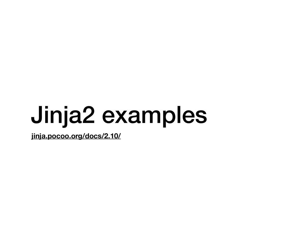 Jinja2 examples jinja.pocoo.org/docs/2.10/