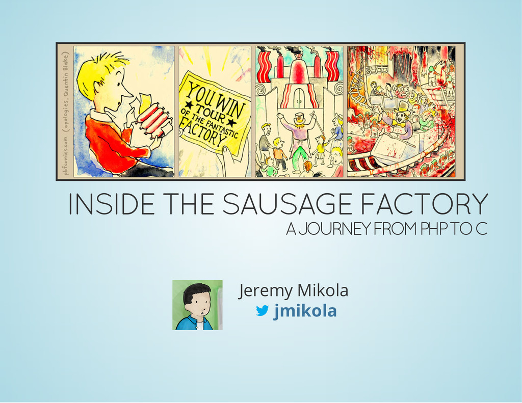 INSIDE THE SAUSAGE FACTORY A JOURNEY FROM PHP T...