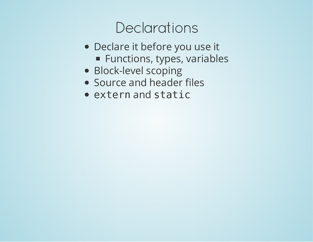 Declarations Declare it before you use it Funct...