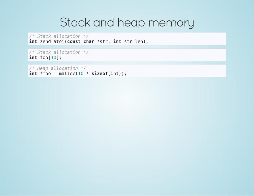 Stack and heap memory / * S t a c k a l l o c a...