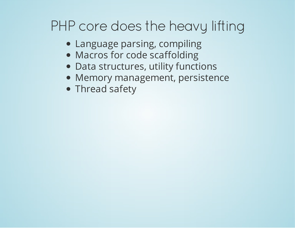 PHP core does the heavy lifting Language parsin...