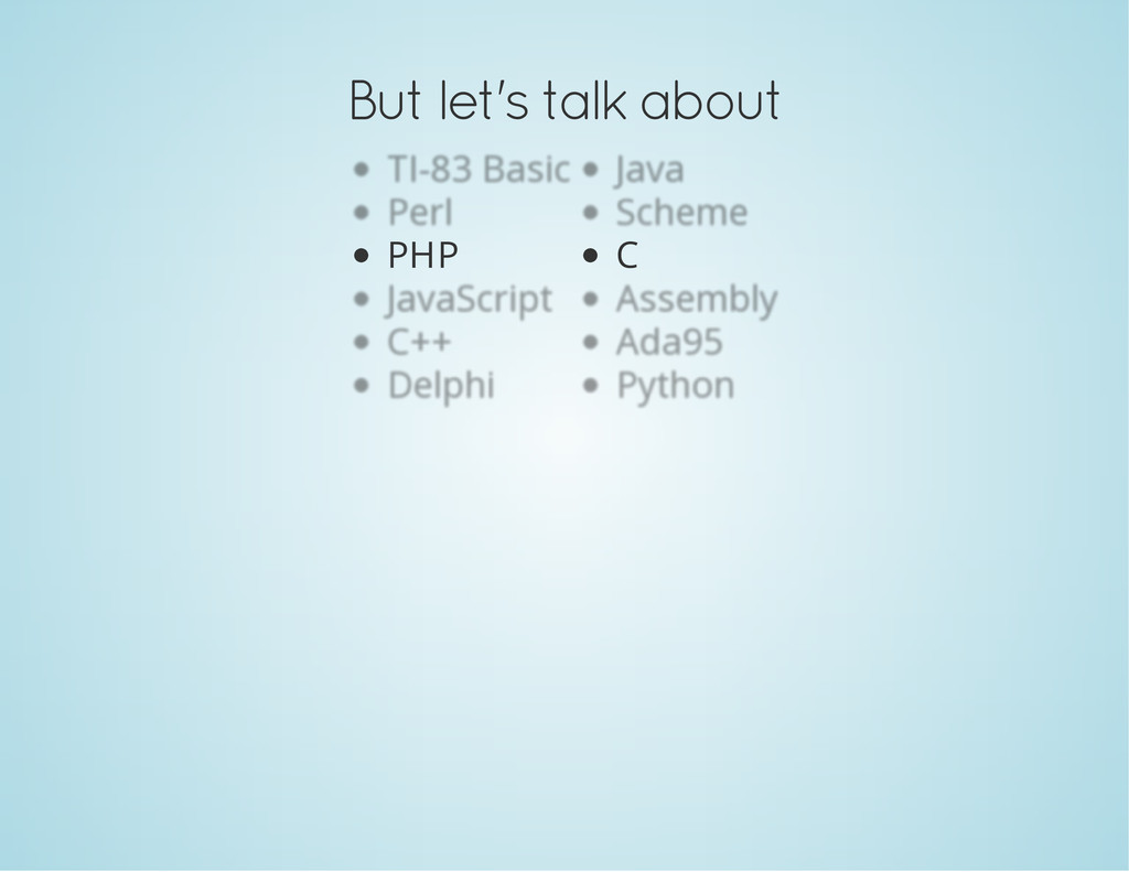 But let's talk about PHP C