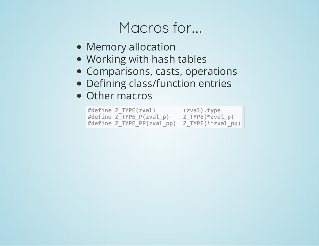 Macros for… Memory allocation Working with hash...