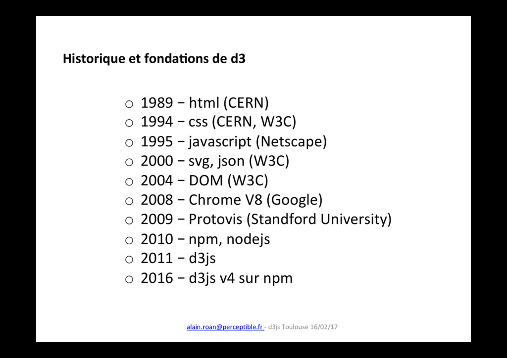 o 1989 – html (CERN) o 1994 – css (CERN, W3C)...