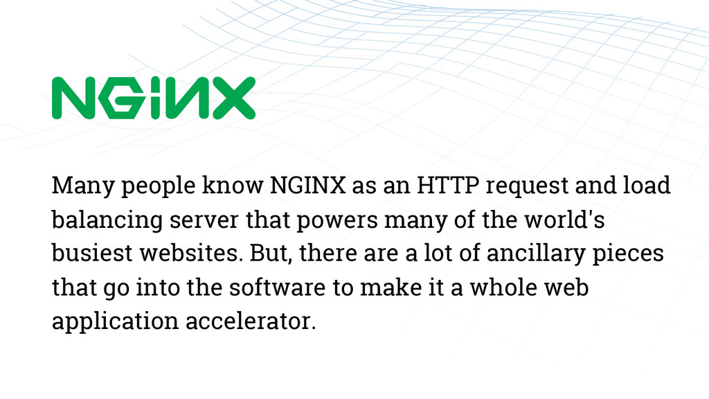 Many people know NGINX as an HTTP request and l...