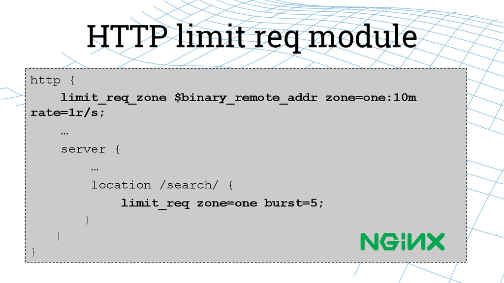HTTP limit req module http { limit_req_zone $bi...