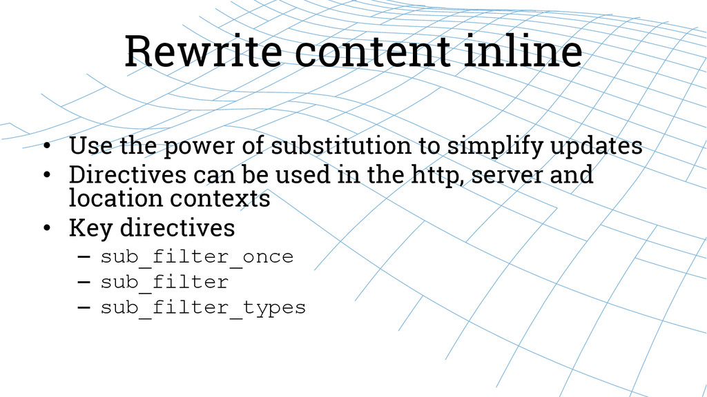 Rewrite content inline • Use the power of subs...