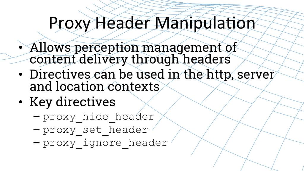 Proxy Header Manipula8on  • Allows pe...