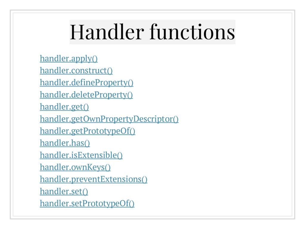 Handler functions handler.apply() handler.const...