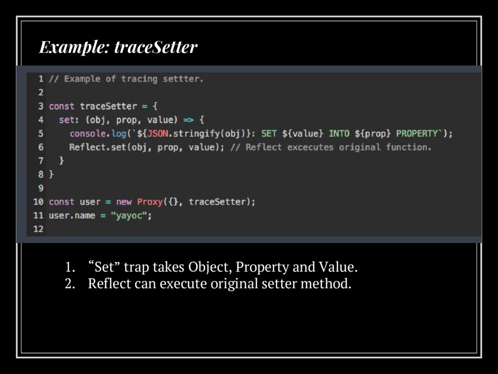 """Example: traceSetter 1. """"Set"""" trap takes Object..."""