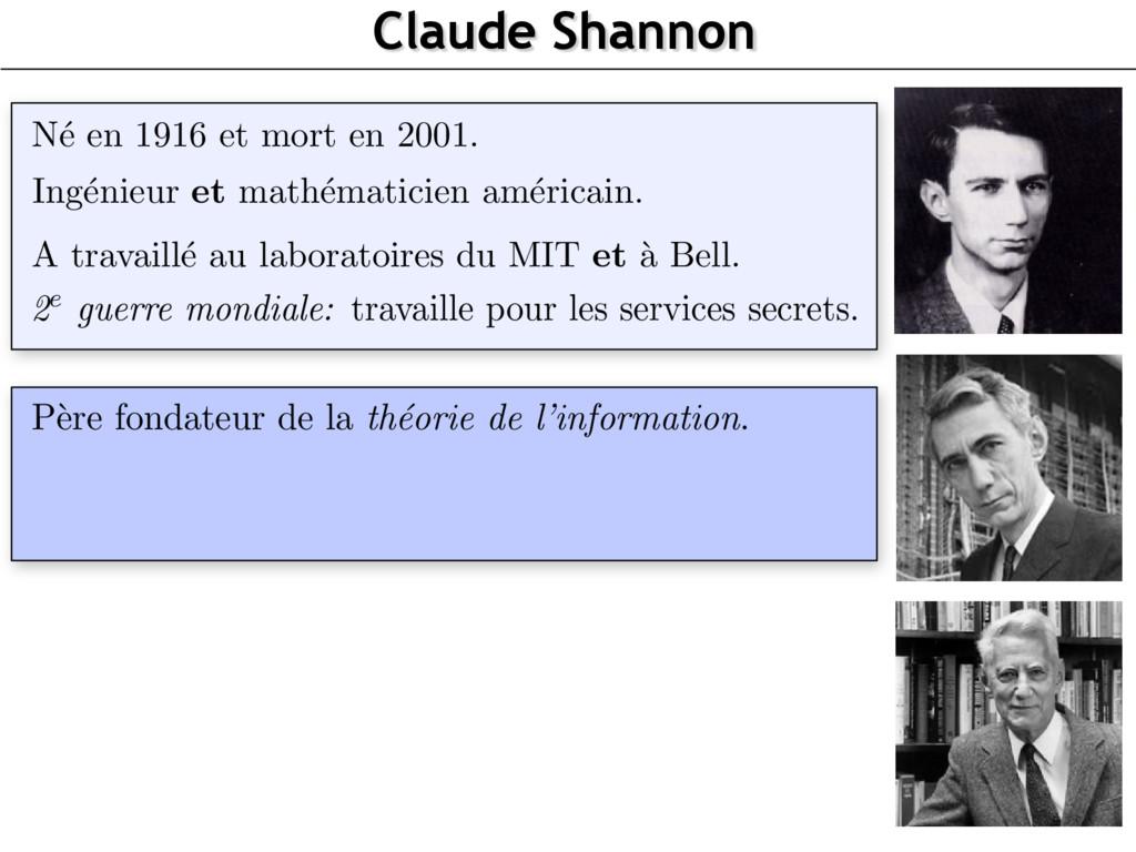 Claude Shannon Claude Shannon 1916-2001 Claude ...