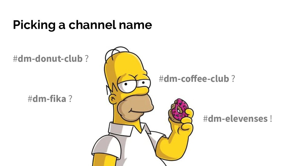 Picking a channel name #dm-donut-club ? #dm-fik...