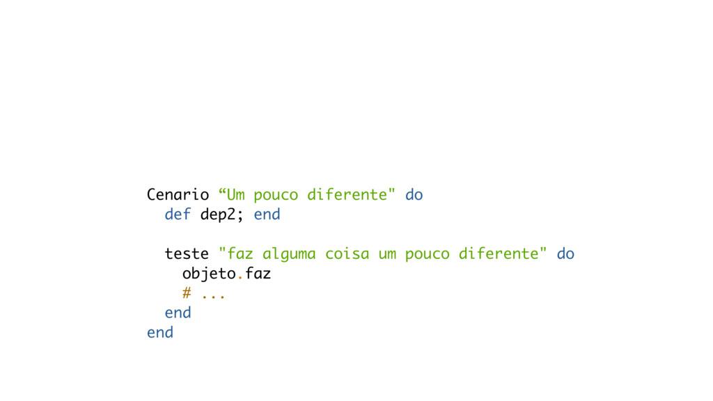 """Context """"Comum"""" do def faz; objeto.faz; end tes..."""