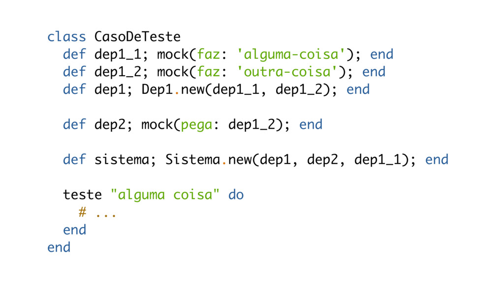 class CasoDeTeste def dep1_1; mock(faz: 'alguma...