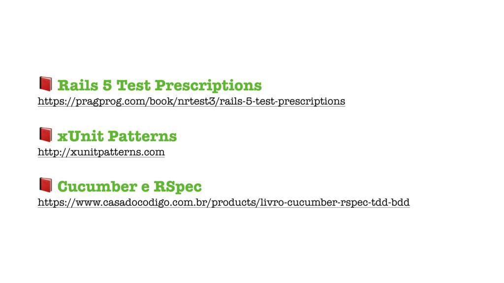 Rails 5 Test Prescriptions https://pragprog.co...