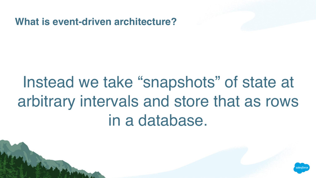 What is event-driven architecture? Instead we t...