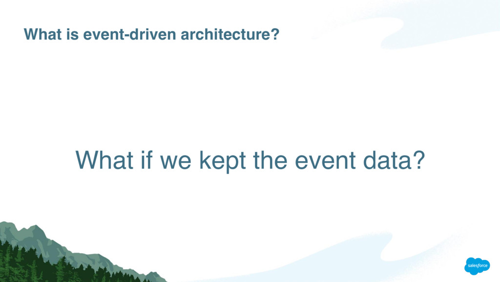 What is event-driven architecture? What if we k...