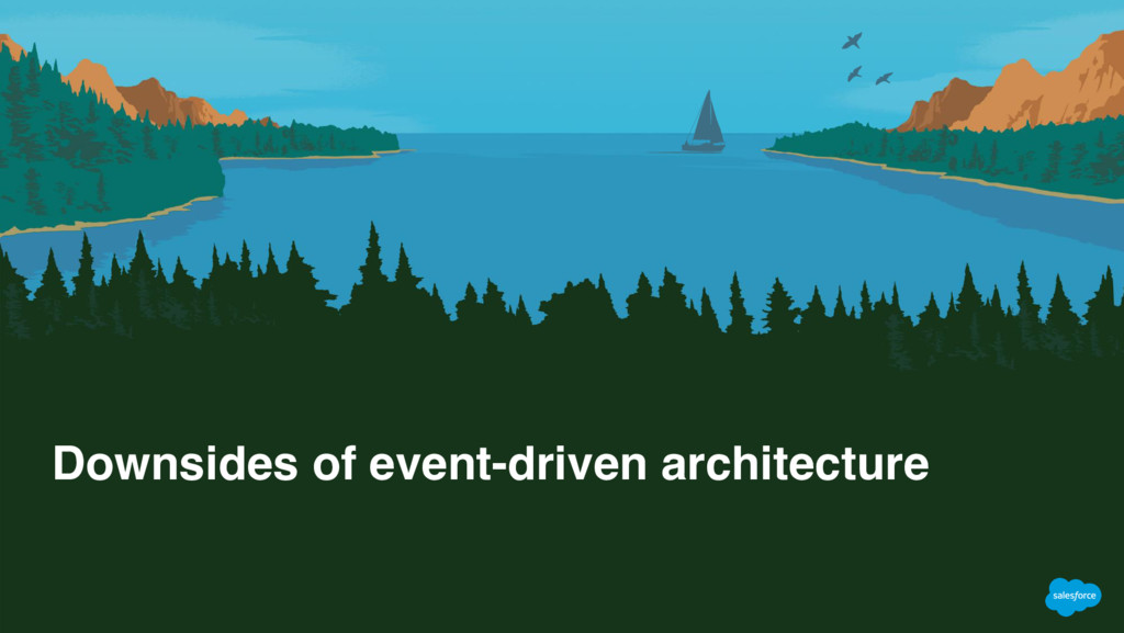 Downsides of event-driven architecture
