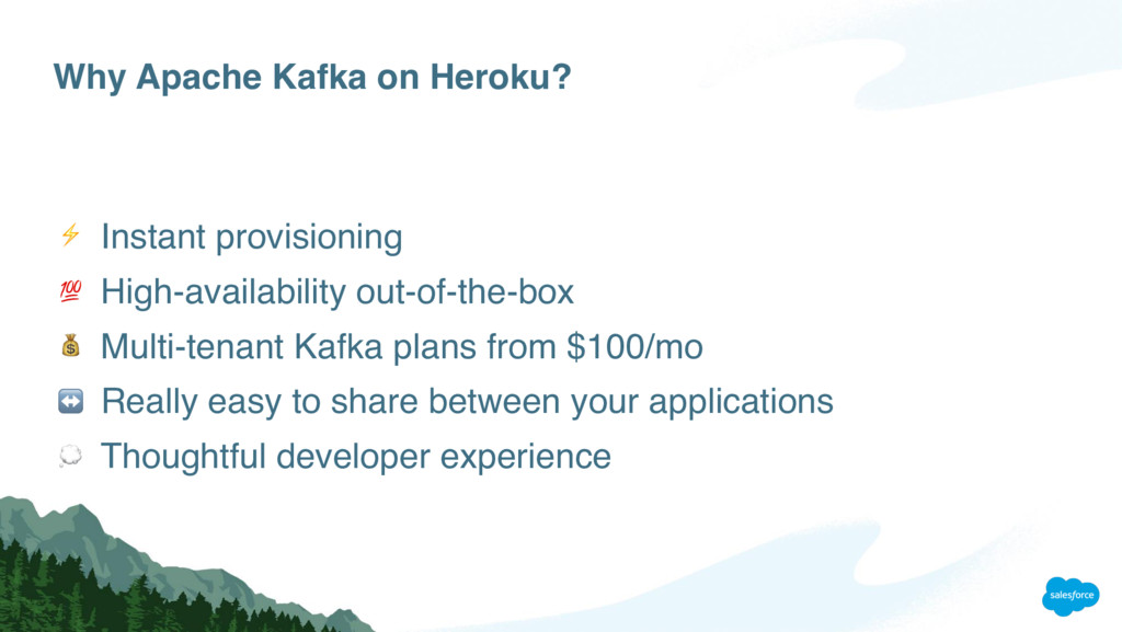 Why Apache Kafka on Heroku? Instant provisionin...