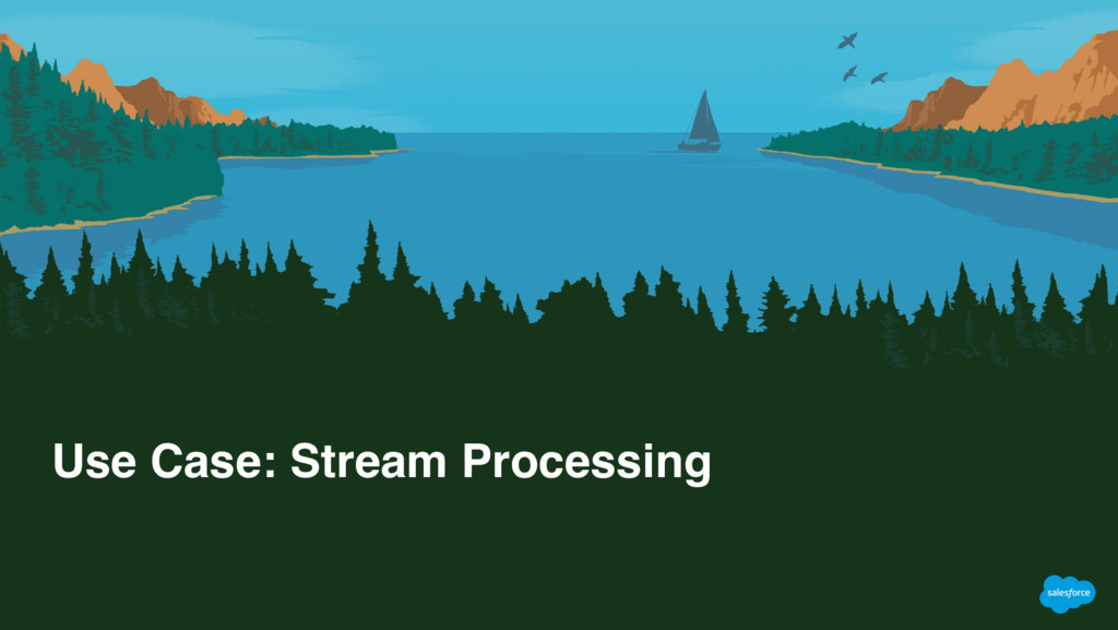 Use Case: Stream Processing