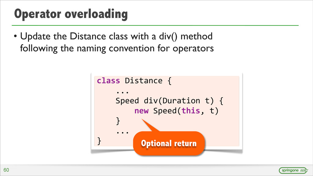 Operator overloading • Update the Distance clas...