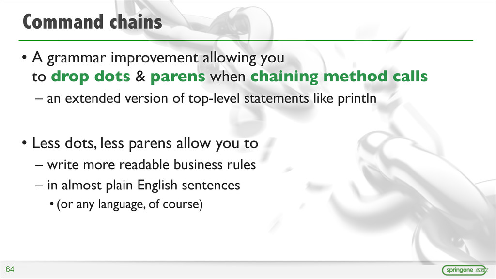 Command chains • A grammar improvement allowing...
