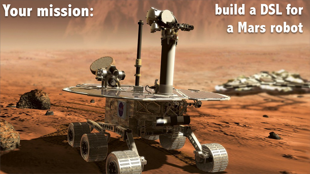 Your mission: build a DSL for a Mars robot
