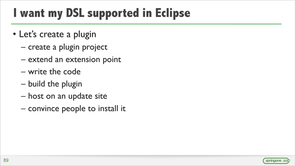 I want my DSL supported in Eclipse • Let's crea...