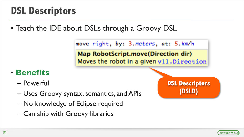 DSL Descriptors • Teach the IDE about DSLs thro...