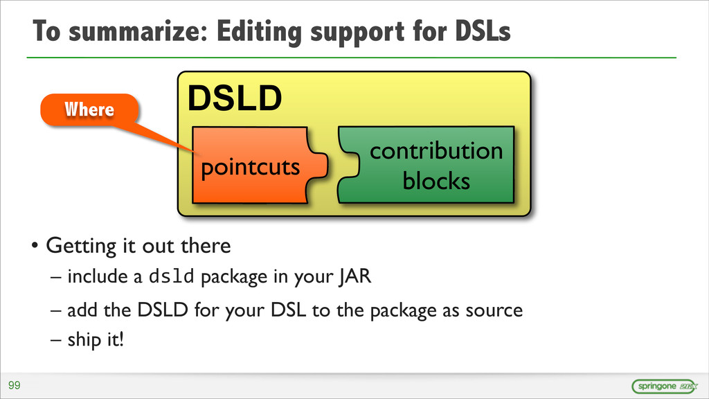 To summarize: Editing support for DSLs • Gettin...
