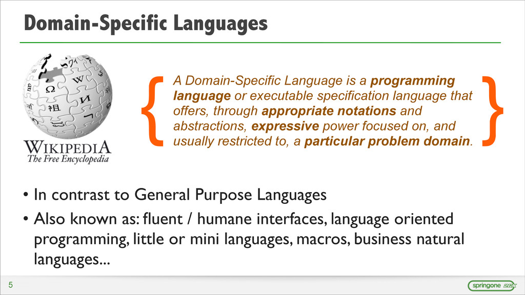 Domain-Specific Languages • In contrast to Gene...