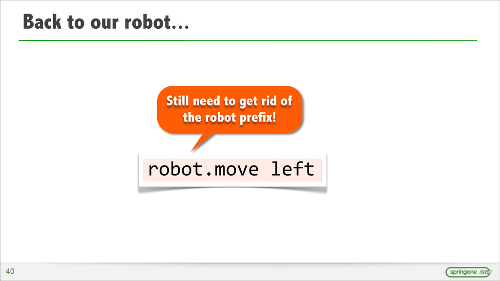 Back to our robot... 40 robot.move	