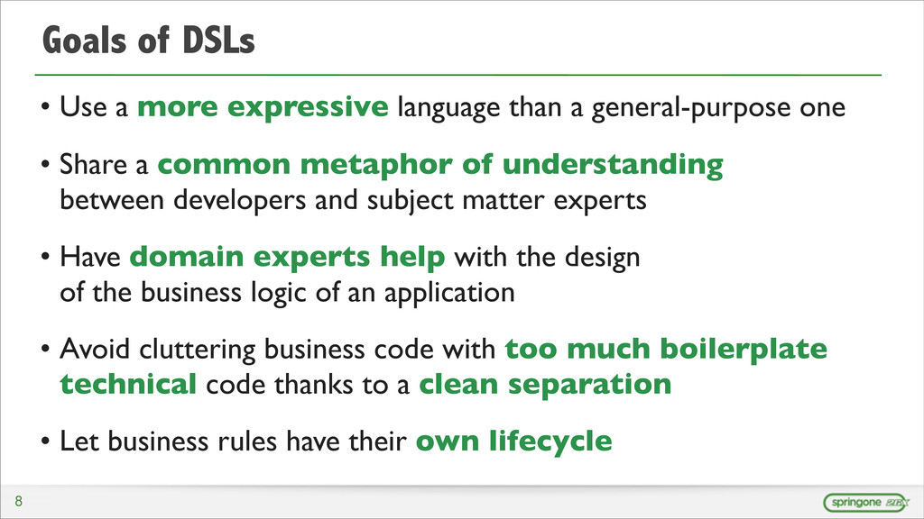 Goals of DSLs • Use a more expressive language ...