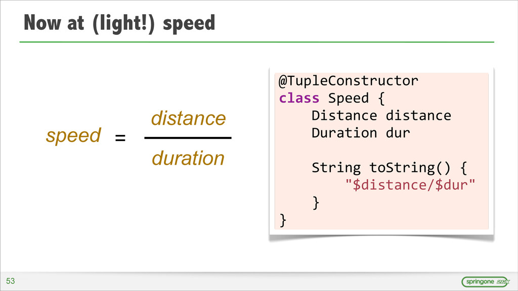 Now at (light!) speed 53 @TupleConstructor	
