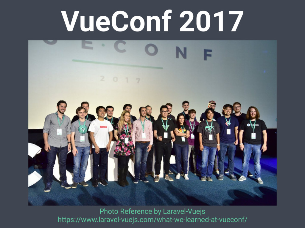VueConf 2017 Photo Reference by Laravel-Vuejs h...