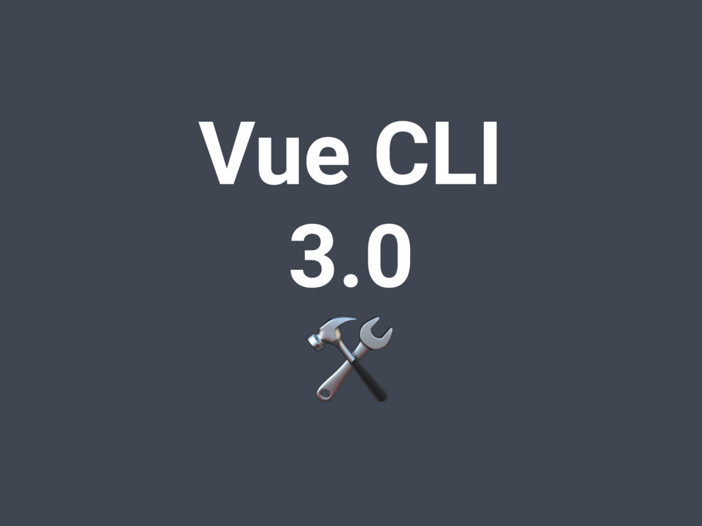 Vue CLI  3.0