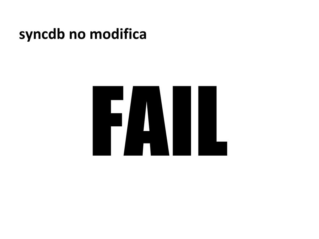 FAIL syncdb no modifica