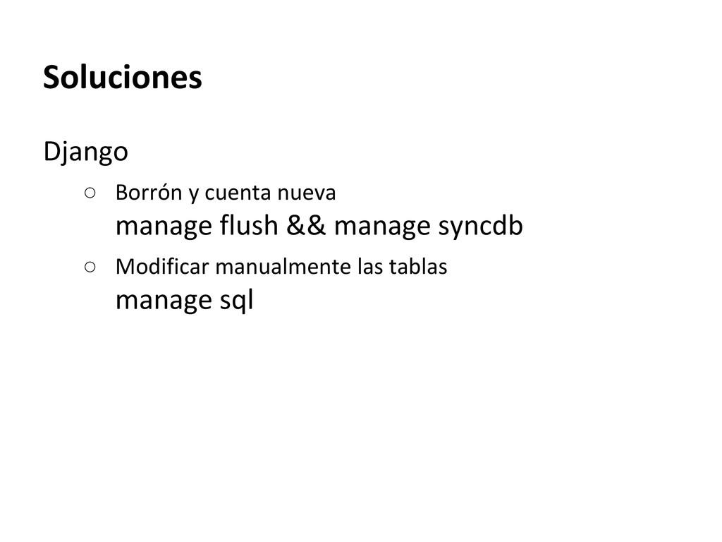 Soluciones Django ○ Borrón y cuenta nueva manag...