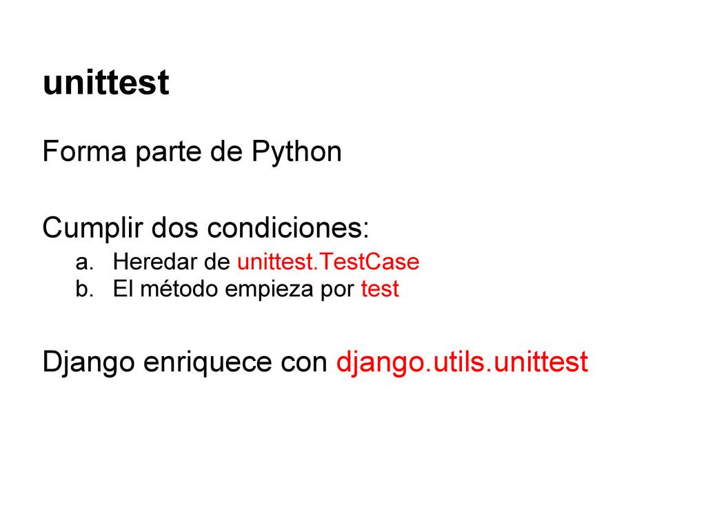 unittest Forma parte de Python Cumplir dos cond...