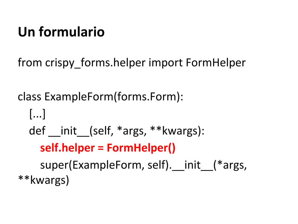 Un formulario from crispy_forms.helper import F...
