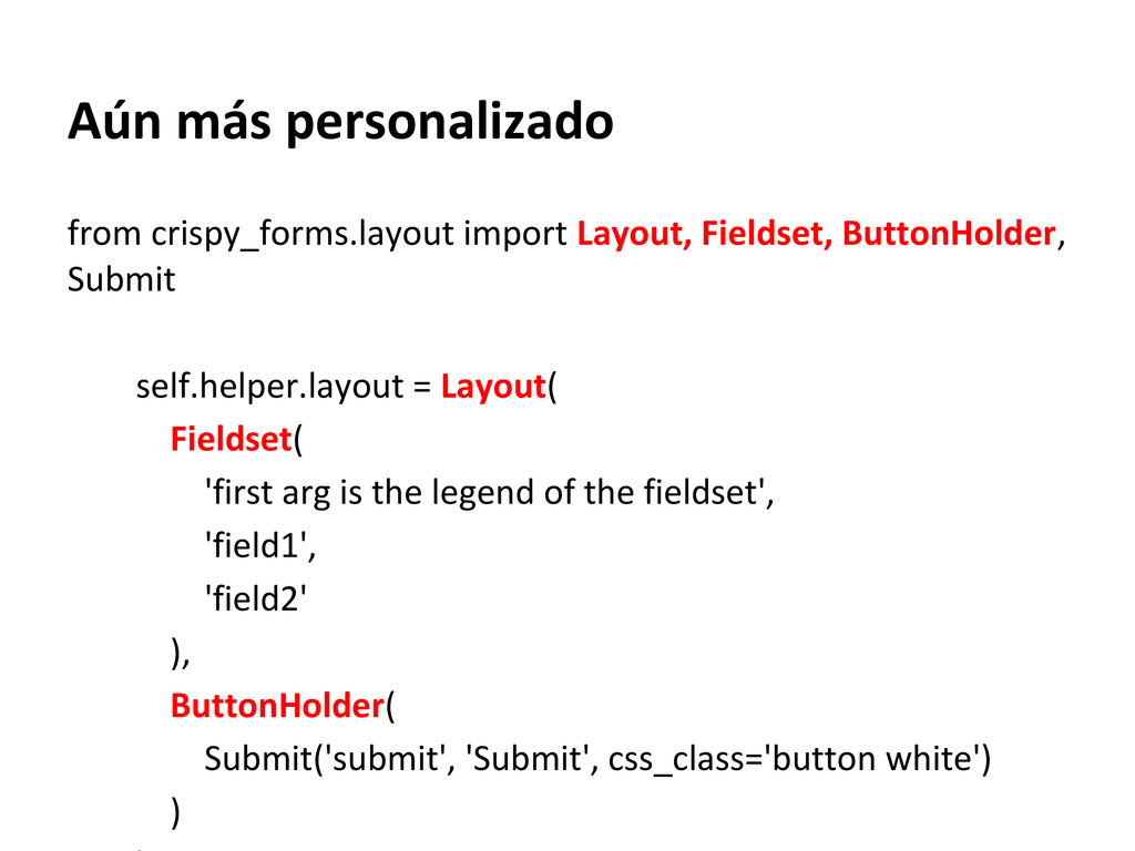 Aún más personalizado from crispy_forms.layout ...