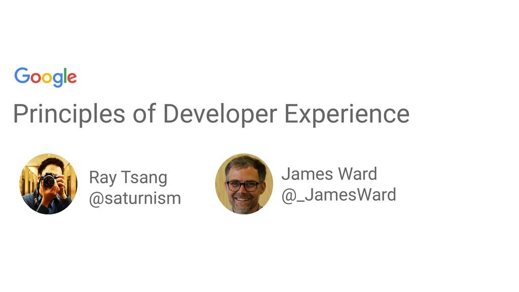 Principles of Developer Experience Ray Tsang @s...