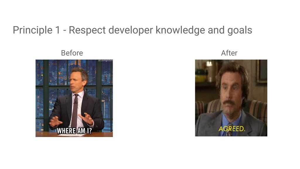 Before Principle 1 - Respect developer knowledg...
