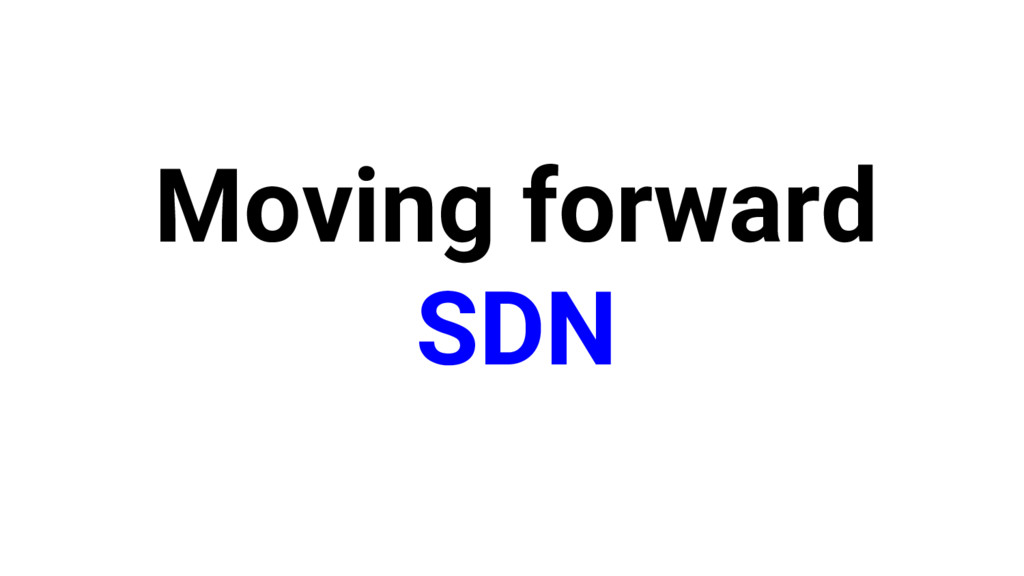 Moving forward SDN