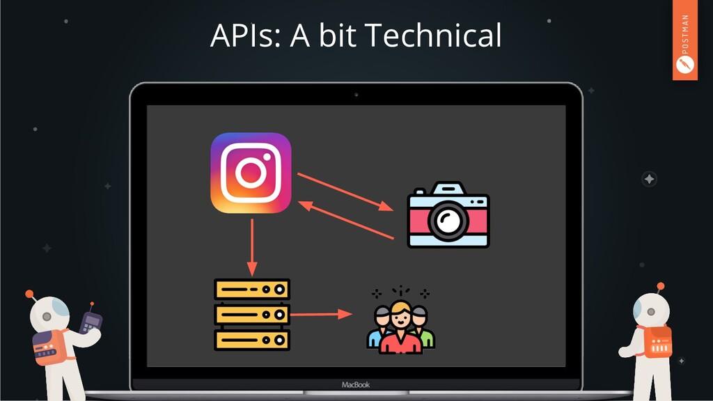 APIs: A bit Technical