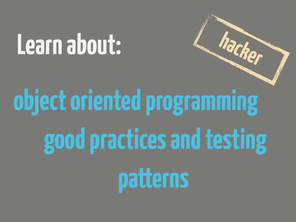object oriented programming Learn about: hacker...