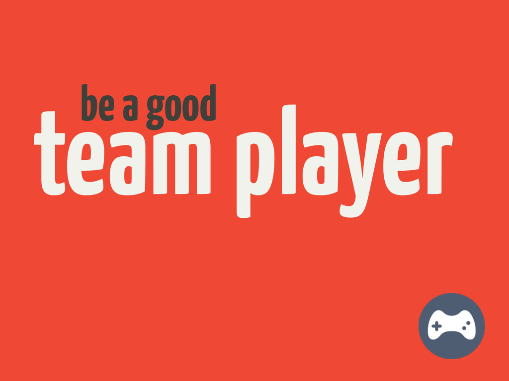team player be a good
