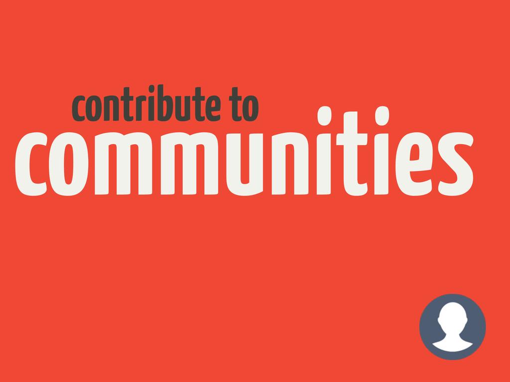 communities contribute to