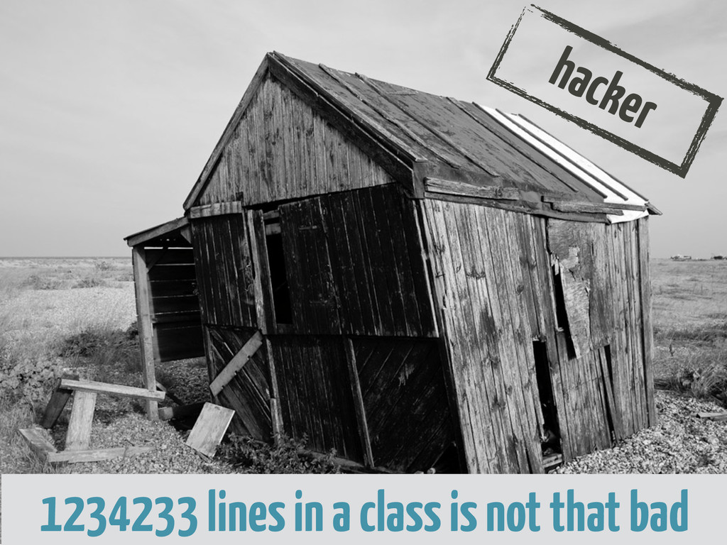 hacker 1234233 lines in a class is not that bad